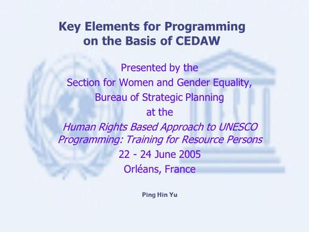 Key Elements for Programming on the Basis of CEDAW Presented by the Section for Women and Gender Equality, Bureau of Strategic Planning at the Human Rights.