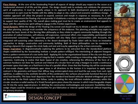 ``` FLOATING CITY : ARCHITECTURAL DESIGN CONTEST 01-June-2015 No. 1055 DESIGN CONCEPT Place Making: At the core of the Seasteading Project all aspects.
