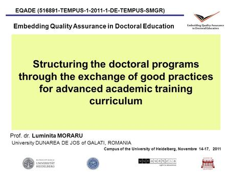 Structuring the doctoral programs through the exchange of good practices for advanced academic training curriculum Campus of the University of Heidelberg,
