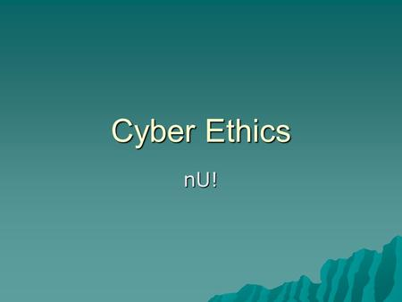 Cyber Ethics nU!. Words for the Day  Hegemony  Public Domain  Perpetuity.
