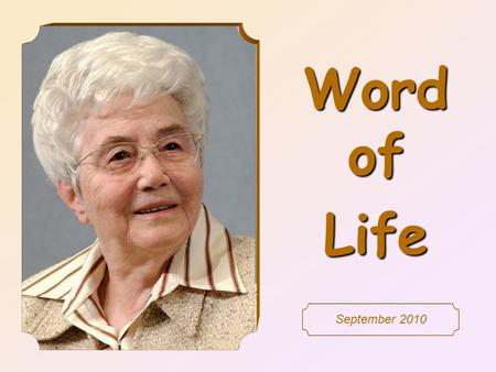 Word of Life September 2010 I do not say to you seven times, but seventy times seven.  (Mt 18,22)