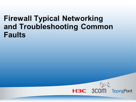 Firewall Typical Networking and Troubleshooting Common Faults.