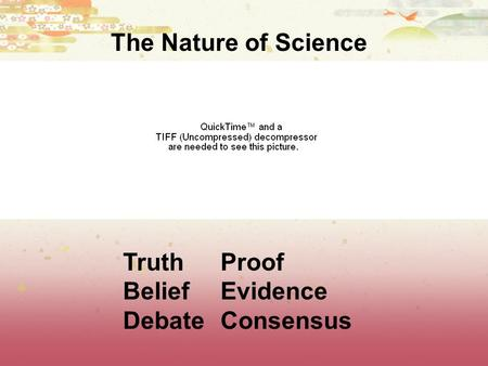 The Nature of Science TruthProof BeliefEvidence DebateConsensus.