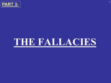 1 THE FALLACIES PART 3:. 2 I. INSUFFICIENT EVIDENCE.