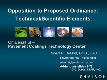 Opposition to Proposed Ordinance: Technical/Scientific Elements On Behalf of – Pavement Coatings Technology Center Robert P. DeMott, Ph.D., DABT Environmental.