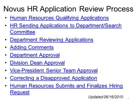 Novus HR Application Review Process Human Resources Qualifying Applications HR Sending Applications to Department/Search CommitteeHR Sending Applications.