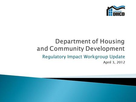 Regulatory Impact Workgroup Update April 3, 2012.