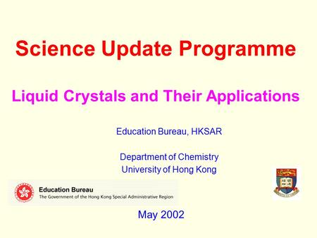 Science Update Programme Liquid Crystals and Their Applications