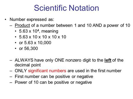 Scientific Notation Number expressed as: