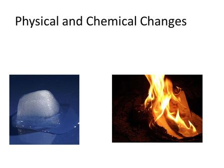 physical and chemical changes in nature Changing the pressure on a liquid changes its boiling point a change in smell or taste when food is left out for too long, its chemical composition changes (rots) and the smell and taste change a change in any distinctive chemical or physical property marshmallows burning represent a distinct change chemical and physical properties.