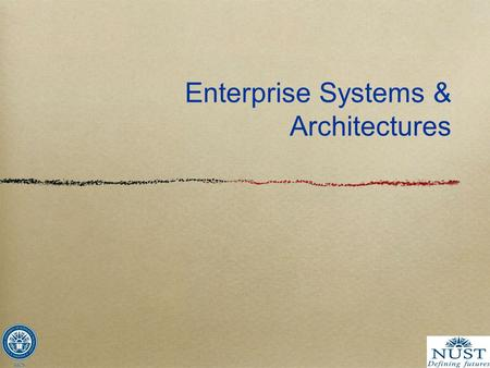 Enterprise Systems & Architectures. Enterprise systems are mainly composed of information systems. Business process management mainly deals with information.