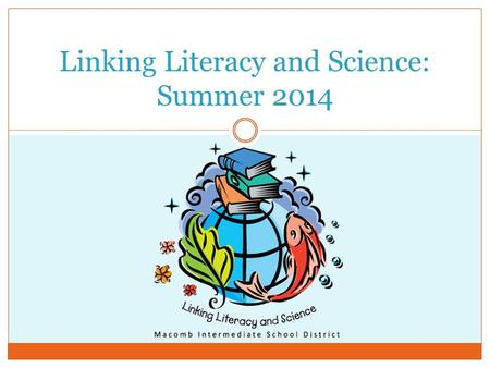 Linking Literacy and Science: Summer 2014. Getting the most out of Picture Perfect Science.