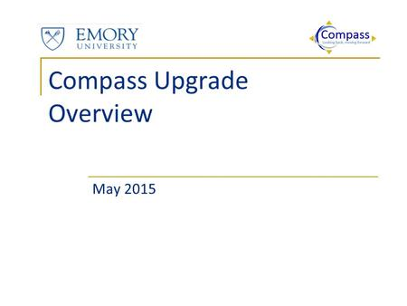 May 2015. Agenda  PeopleSoft History at Emory  Program Governance  Why Upgrade Now?  Program Guiding Principles  High-Level Roadmap  What Does This.