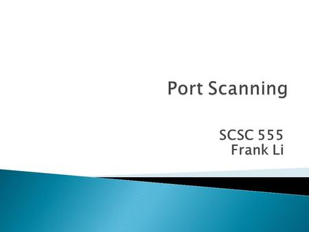 SCSC 555 Frank Li.  Port scanning  Port-scanning tools  Ping sweeps 2.