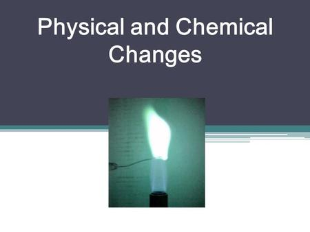 Physical and Chemical Changes. Properties of Matter All pure substances have characteristic properties Properties are used to distinguish between substances.
