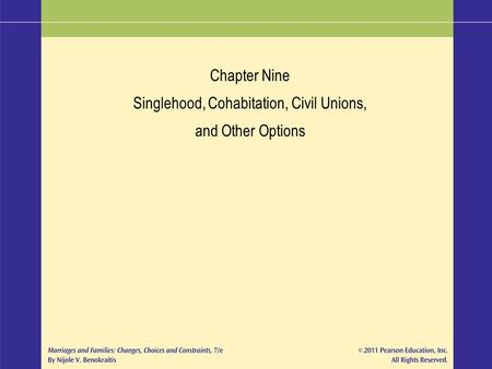 Chapter Nine Singlehood, Cohabitation, Civil Unions, and Other Options.