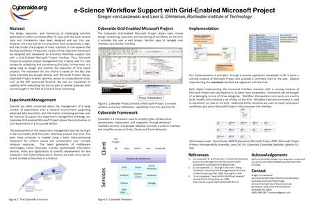 E-Science Workflow Support with Grid-Enabled Microsoft Project Gregor von Laszewski and Leor E. Dilmanian, Rochester Institute of Technology Abstract von.
