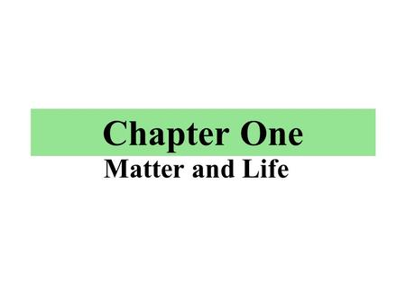 Chapter One Matter and Life. 9/2/2015 Chapter One 2 Outline 1.1 Chemistry: The Central Science 1.2 States of Matter 1.3 Classification of Matter 1.4 An.
