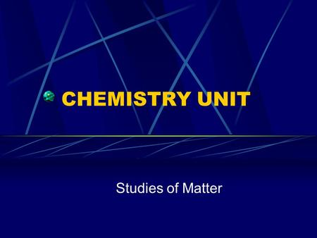 CHEMISTRY UNIT Studies of Matter Matter, Mass, & Volume MATTER: anything that has mass & takes up space MASS: the amount of matter in an object VOLUME: