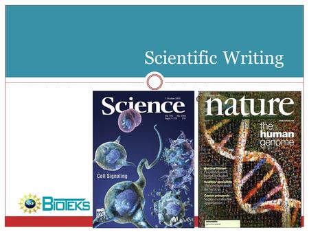 (TOPIC NAME) Scientific Writing. Importance Scientists communicate their findings to the scientific community by publishing their experimental results.