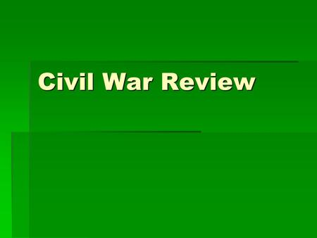 Civil War Review. Who was president of the Confederacy during the Civil War? A. Robert E. Lee B. Thomas Jefferson C. Stephen A. Douglas D. Jefferson Davis.