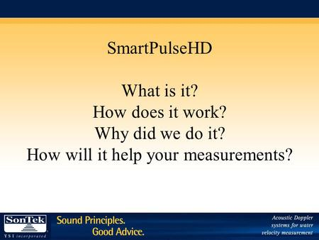 SmartPulseHD What is it? How does it work? Why did we do it? How will it help your measurements?