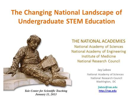 The Changing National Landscape of Undergraduate STEM Education THE NATIONAL ACADEMIES National Academy of Sciences National Academy of Engineering Institute.