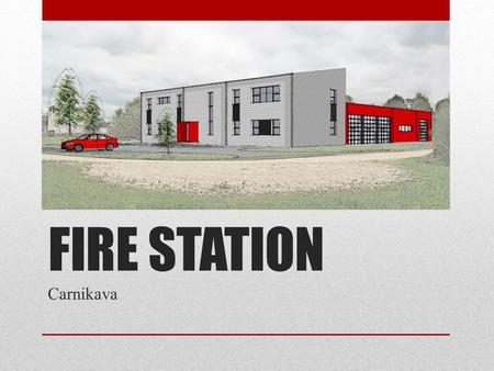 FIRE STATION Carnikava. Area with no fire stations District of Ādaži 162.9 km 2 District of Carnikava 80.2km 2 Comprising 243.1 km 2.