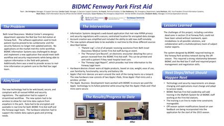 BIDMC Fenway Park First Aid Team: Jim Arrington, Manager, IS Support Services; Carolyn Conti, Manager, IS Decision Support Systems; Vu Huynh, Technical.
