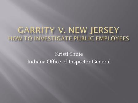 Kristi Shute Indiana Office of Inspector General.