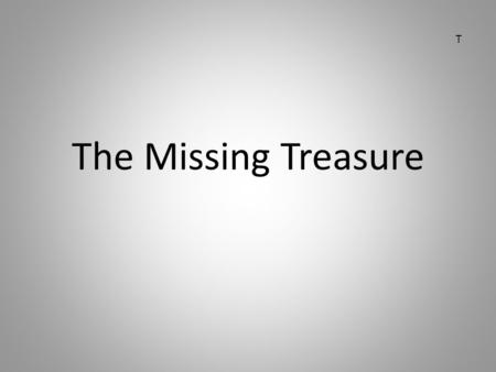 The Missing Treasure T. Times Square, New York I.