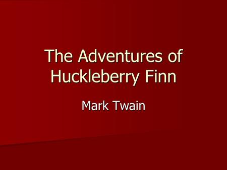 Twain publishes The Adventures of Huckleberry Finn