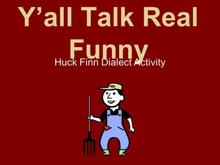 Y'all Talk Real Funny Huck Finn Dialect Activity.
