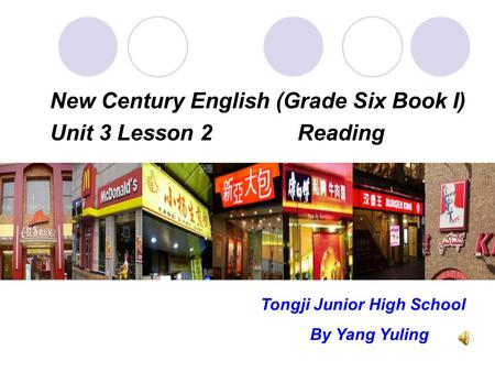 New Century English (Grade Six Book I) Unit 3 Lesson 2Reading Tongji Junior High School By Yang Yuling.