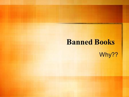 Banned Books Why??. 1st Amendment Congress shall make no law respecting an establishment of religion, or prohibiting the free exercise thereof; or abridging.