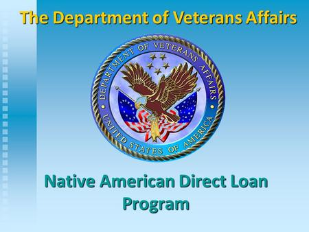 Native American Direct Loan Program The Department of Veterans Affairs.