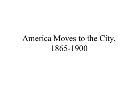 America moves to the city