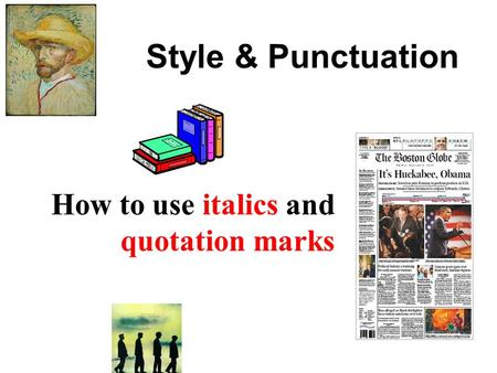How to use italics and quotation marks