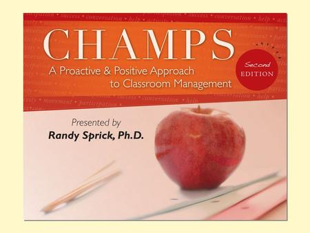 CHAMPS: A Proactive & Positive Approach to Classroom Management (2nd Edition)