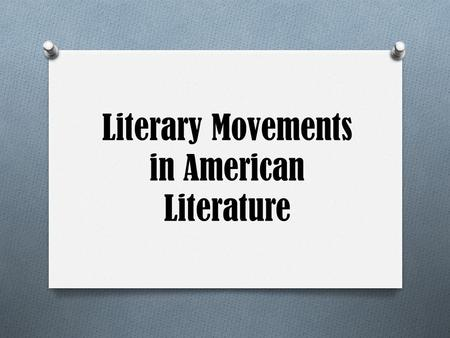 Literary Movements in American Literature. Agree to Disagree O There are many different literary movements and not everyone agrees on what qualifies things.