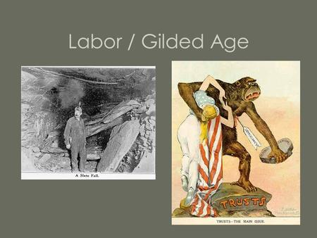Labor / Gilded Age. Identification (5 Points) 1.Blacklists.