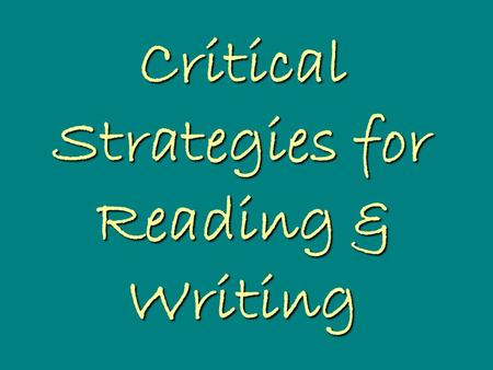 Critical Strategies for Reading & Writing. Formalist Examines: 1. Language4. Metaphor7. Characterization 2. Structure5. Plot8. Symbolism 3. Tone6. Setting.