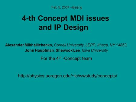 Alexander Mikhailichenko, Cornell University, LEPP, Ithaca, NY 14853, John Hauptman, Shewook Lee, Iowa University For the 4 th -Concept team