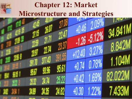 Chapter 12: Market Microstructure and Strategies