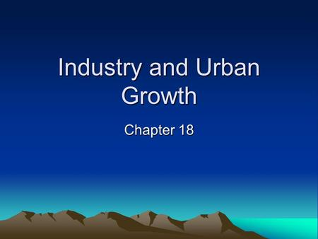 Industry and Urban Growth