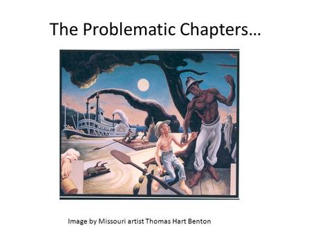 The Problematic Chapters… Image by Missouri artist Thomas Hart Benton.