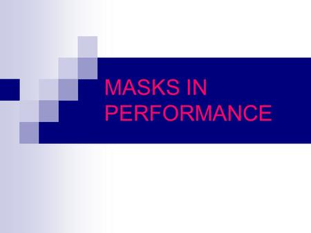 MASKS IN PERFORMANCE.