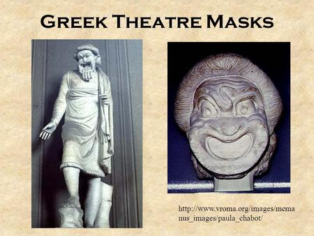 Greek Theatre Masks  nus_images/paula_chabot/