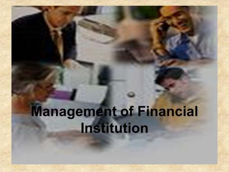 Management of Financial Institution. Financial Environment.