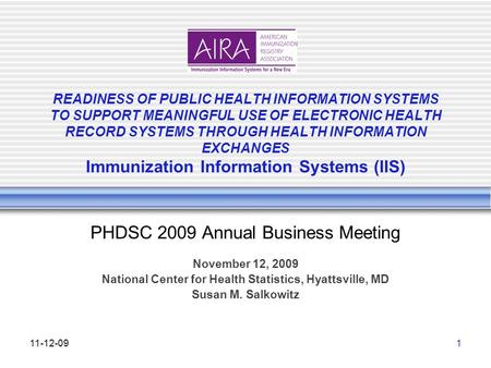READINESS OF PUBLIC HEALTH INFORMATION SYSTEMS TO SUPPORT MEANINGFUL USE OF ELECTRONIC HEALTH RECORD SYSTEMS THROUGH HEALTH INFORMATION EXCHANGES Immunization.